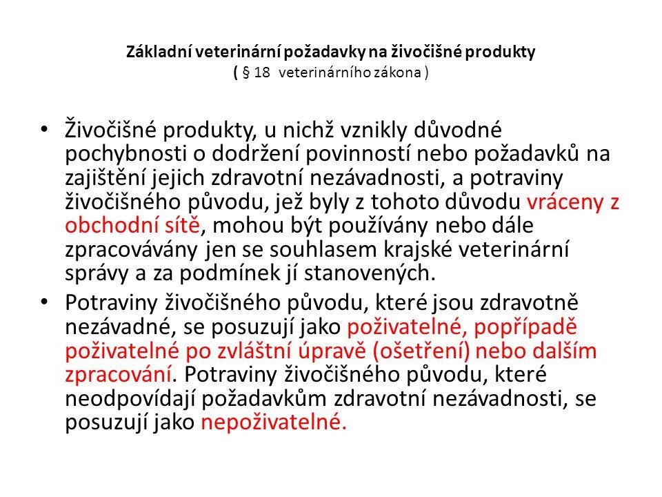 Základní veterinární požadavky na živočišné produkty ( § 18 veterinárního zákona )
