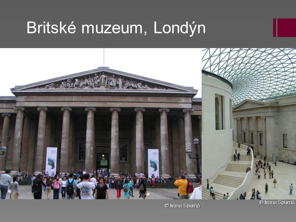Britské muzeum, Londýn © Ivana Spurná © Ivana Spurná