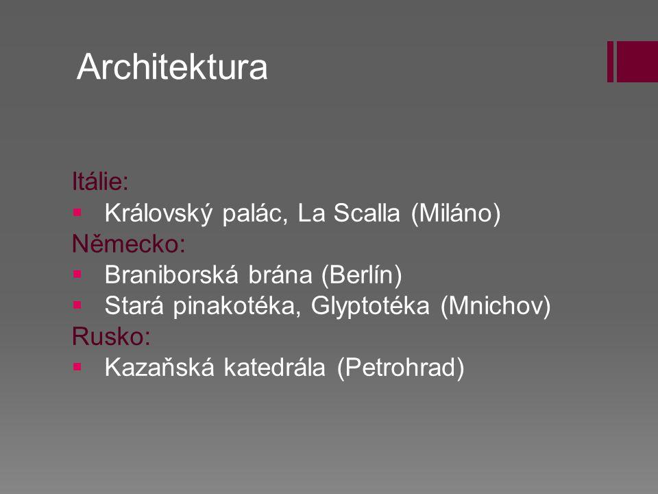 Architektura Itálie: Královský palác, La Scalla (Miláno) Německo: