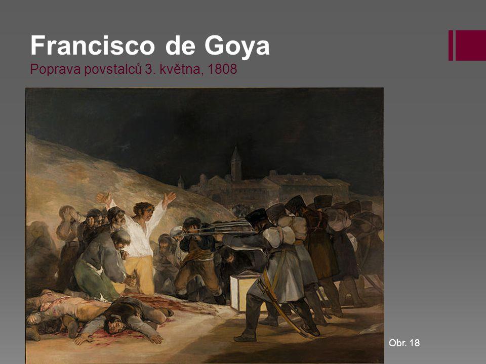 Francisco de Goya Poprava povstalců 3. května, 1808
