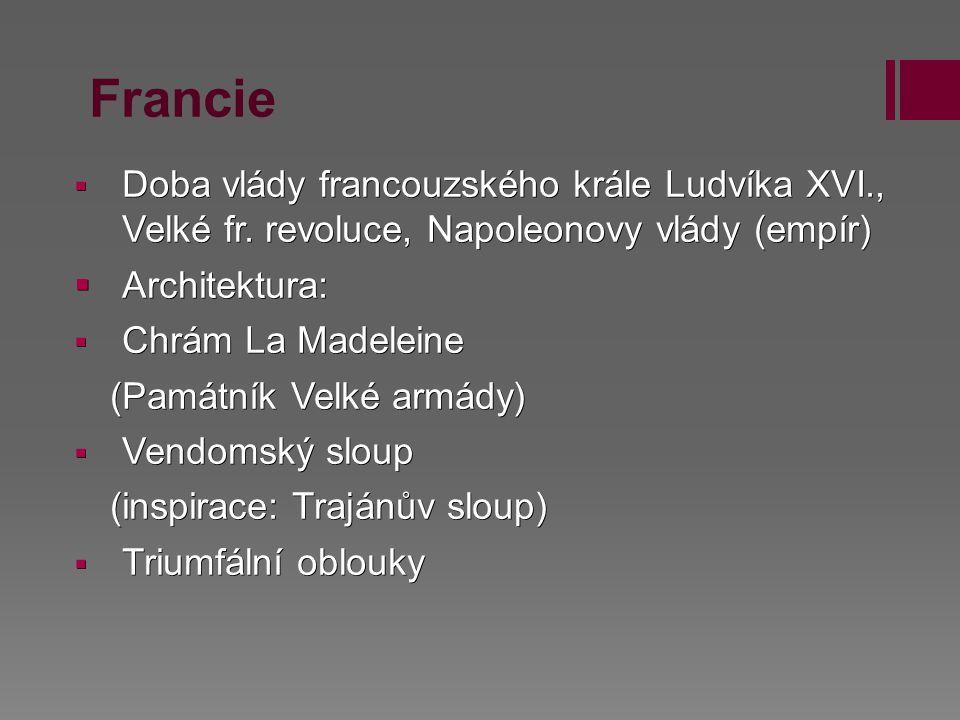 Francie Doba vlády francouzského krále Ludvíka XVI., Velké fr. revoluce, Napoleonovy vlády (empír)