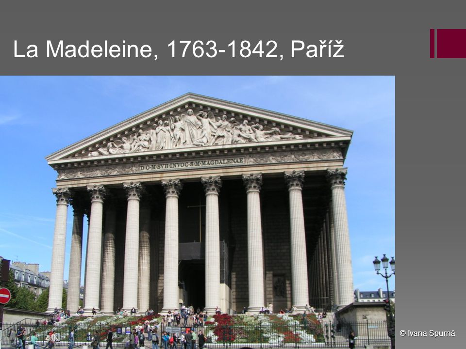 La Madeleine, 1763-1842, Paříž © Ivana Spurná