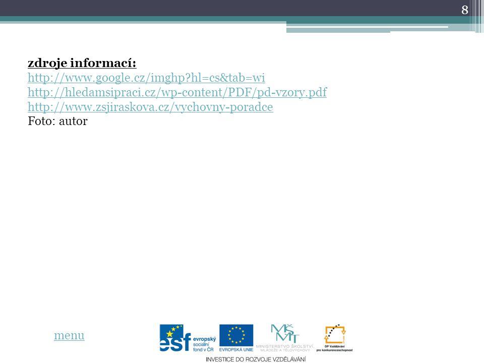 zdroje informací: http://www.google.cz/imghp hl=cs&tab=wi. http://hledamsipraci.cz/wp-content/PDF/pd-vzory.pdf.