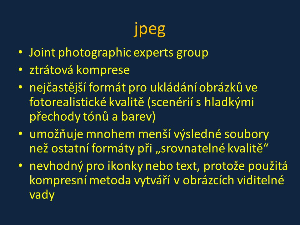 jpeg Joint photographic experts group ztrátová komprese