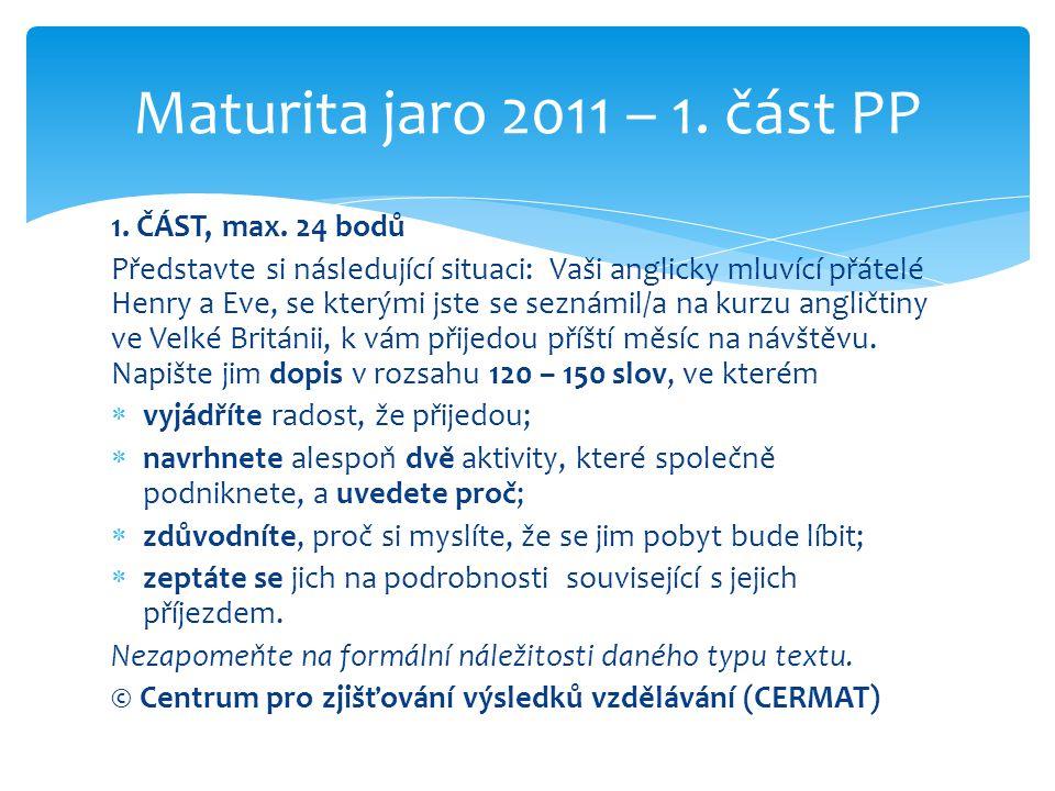 Maturita jaro 2011 – 1. část PP 1. ČÁST, max. 24 bodů