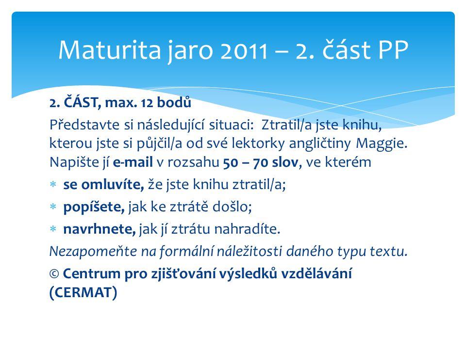 Maturita jaro 2011 – 2. část PP 2. ČÁST, max. 12 bodů