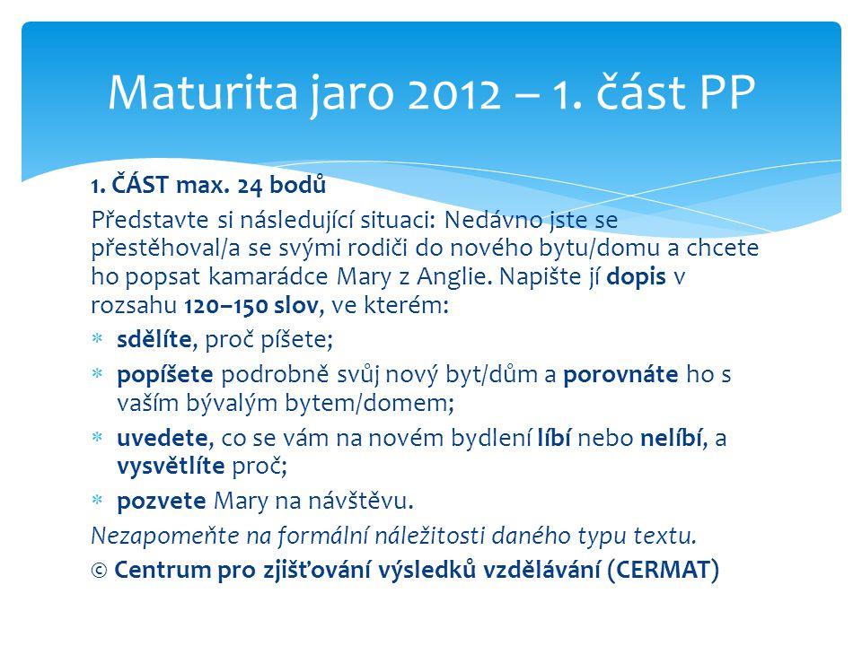 Maturita jaro 2012 – 1. část PP 1. ČÁST max. 24 bodů
