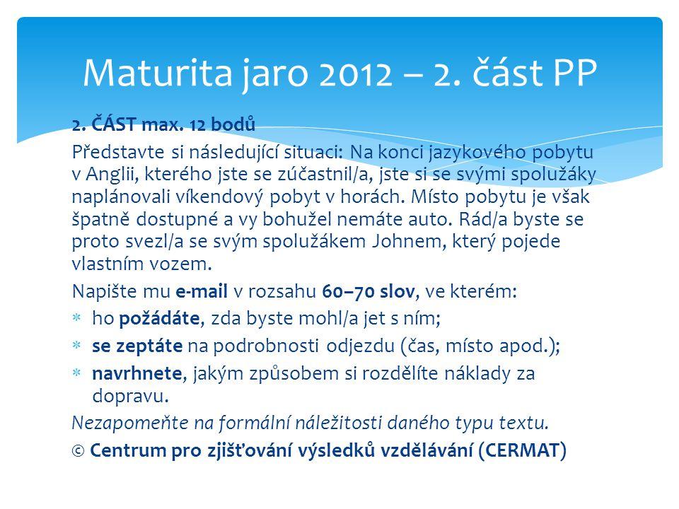 Maturita jaro 2012 – 2. část PP 2. ČÁST max. 12 bodů