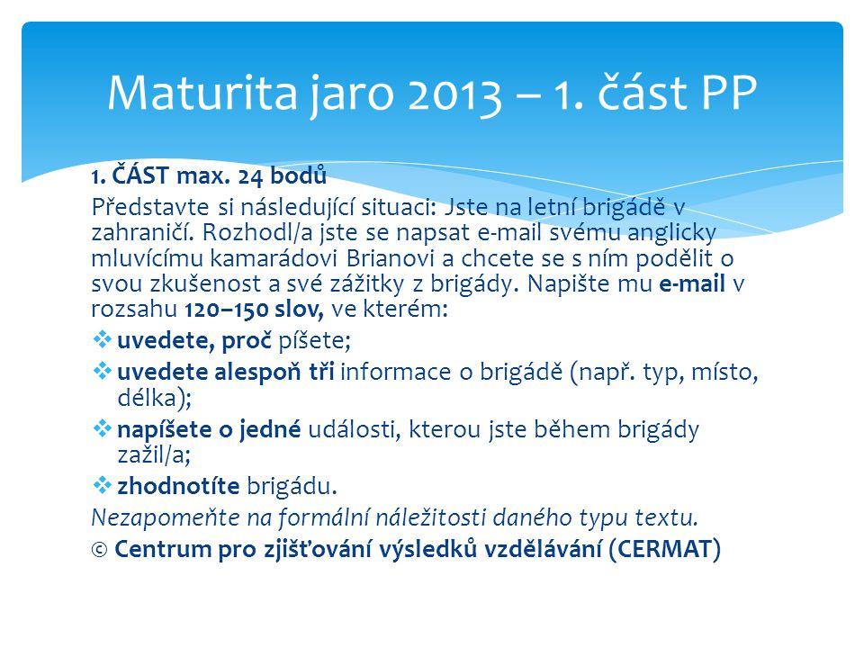 Maturita jaro 2013 – 1. část PP 1. ČÁST max. 24 bodů