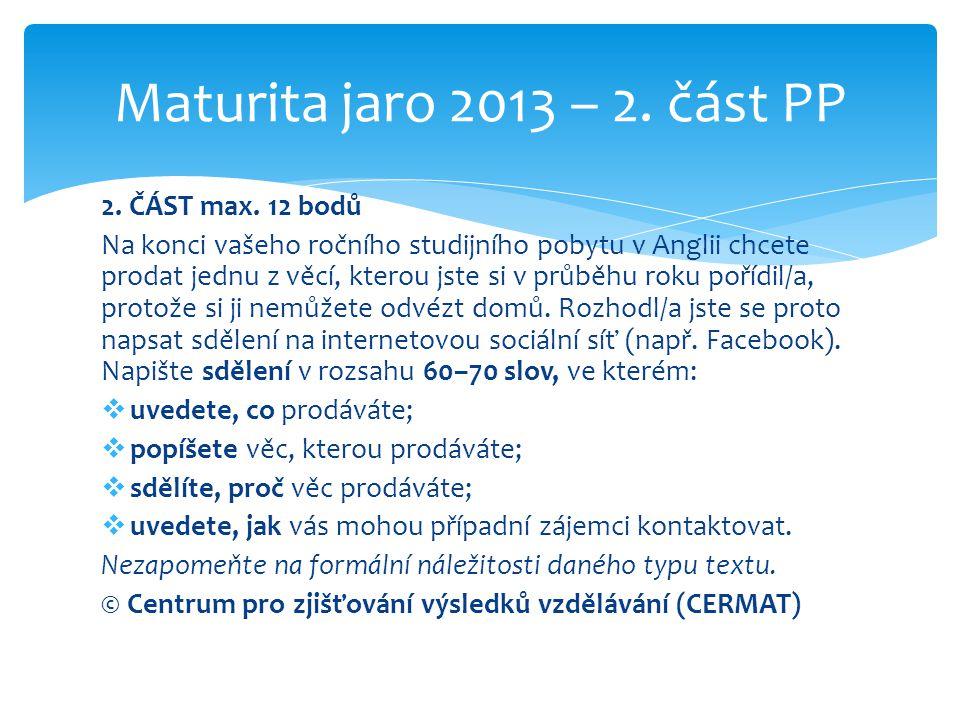 Maturita jaro 2013 – 2. část PP 2. ČÁST max. 12 bodů