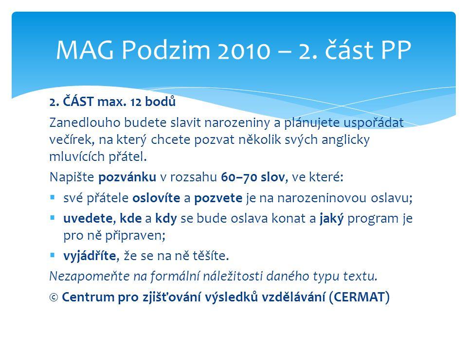 MAG Podzim 2010 – 2. část PP 2. ČÁST max. 12 bodů