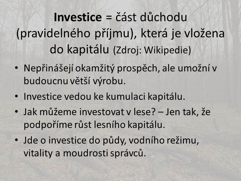 Investice = část důchodu (pravidelného příjmu), která je vložena do kapitálu (Zdroj: Wikipedie)