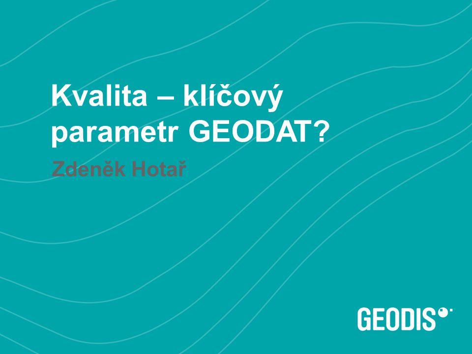 Kvalita – klíčový parametr GEODAT