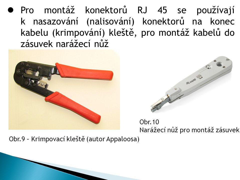 Pro montáž konektorů RJ 45 se používají k nasazování (nalisování) konektorů na konec kabelu (krimpování) kleště, pro montáž kabelů do zásuvek narážecí nůž