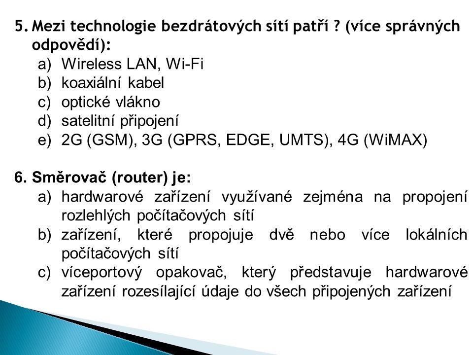 Mezi technologie bezdrátových sítí patří (více správných odpovědí):