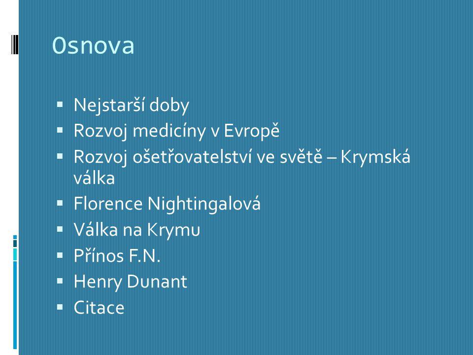 Osnova Nejstarší doby Rozvoj medicíny v Evropě