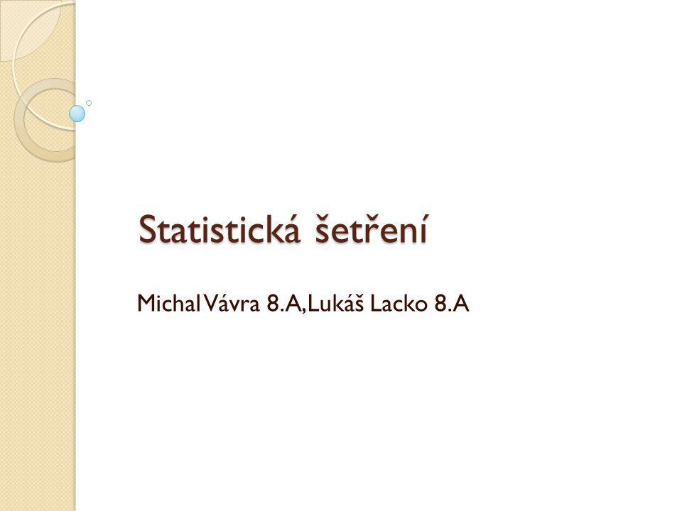 Michal Vávra 8.A,Lukáš Lacko 8.A