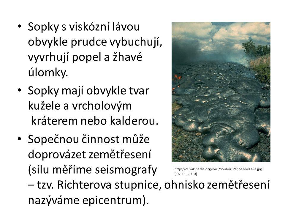 Sopky mají obvykle tvar kužele a vrcholovým kráterem nebo kalderou.