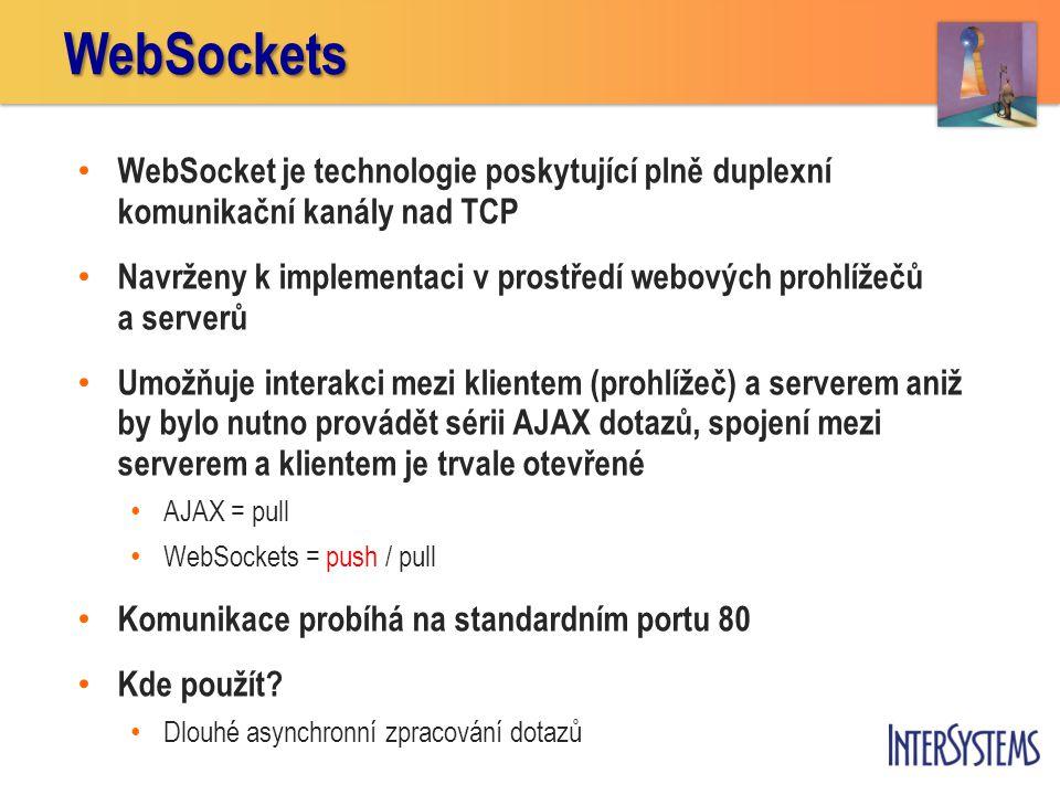 WebSockets WebSocket je technologie poskytující plně duplexní komunikační kanály nad TCP.