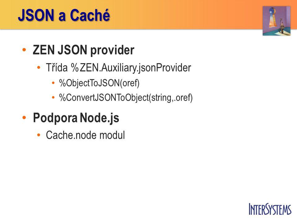 JSON a Caché ZEN JSON provider Podpora Node.js