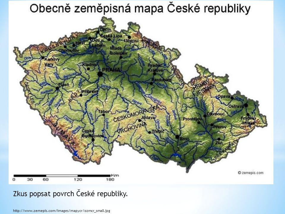 Zkus popsat povrch České republiky.