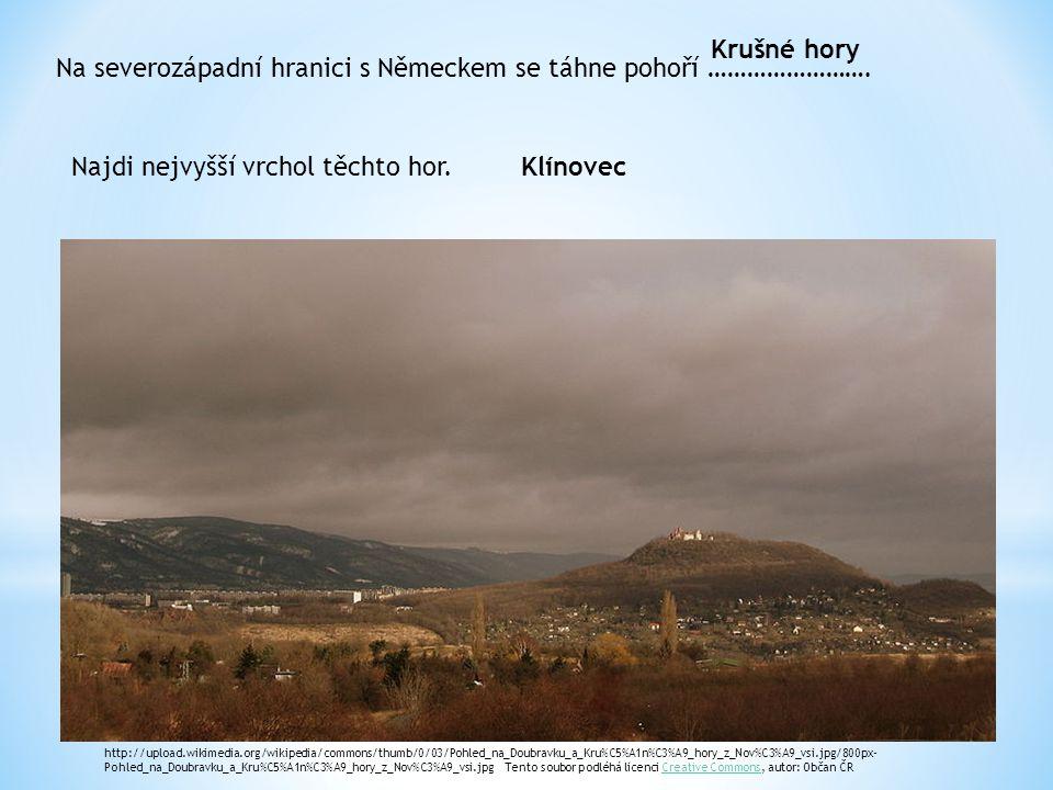 Na severozápadní hranici s Německem se táhne pohoří …………………….