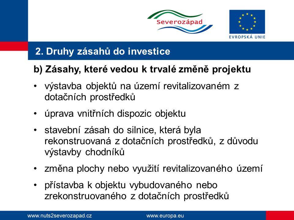 2. Druhy zásahů do investice