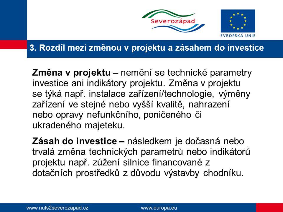 3. Rozdíl mezi změnou v projektu a zásahem do investice