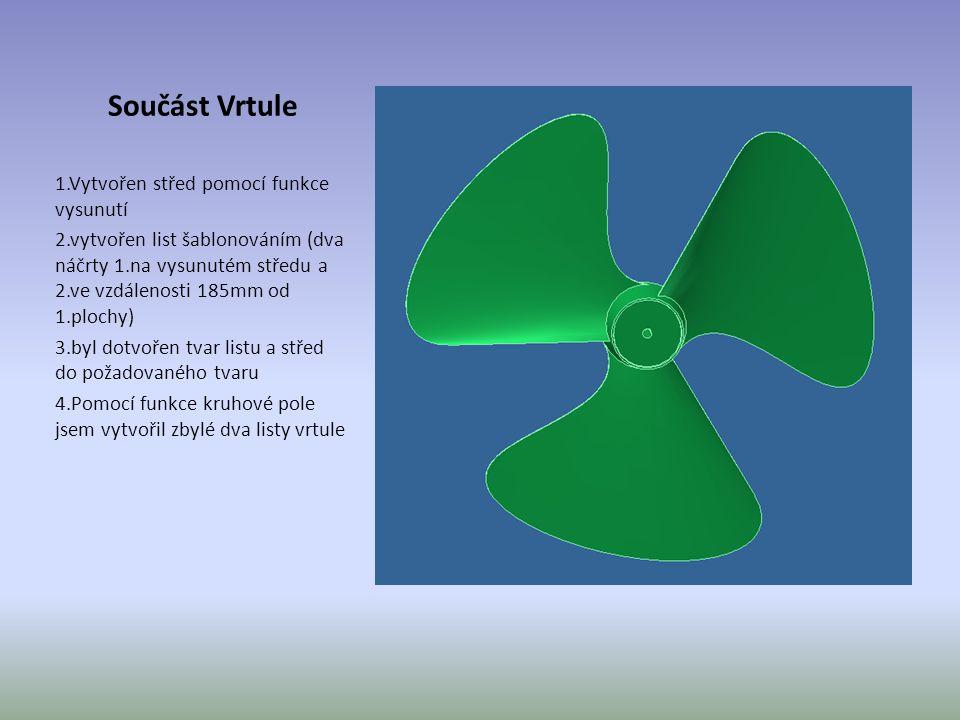 Součást Vrtule 1.Vytvořen střed pomocí funkce vysunutí