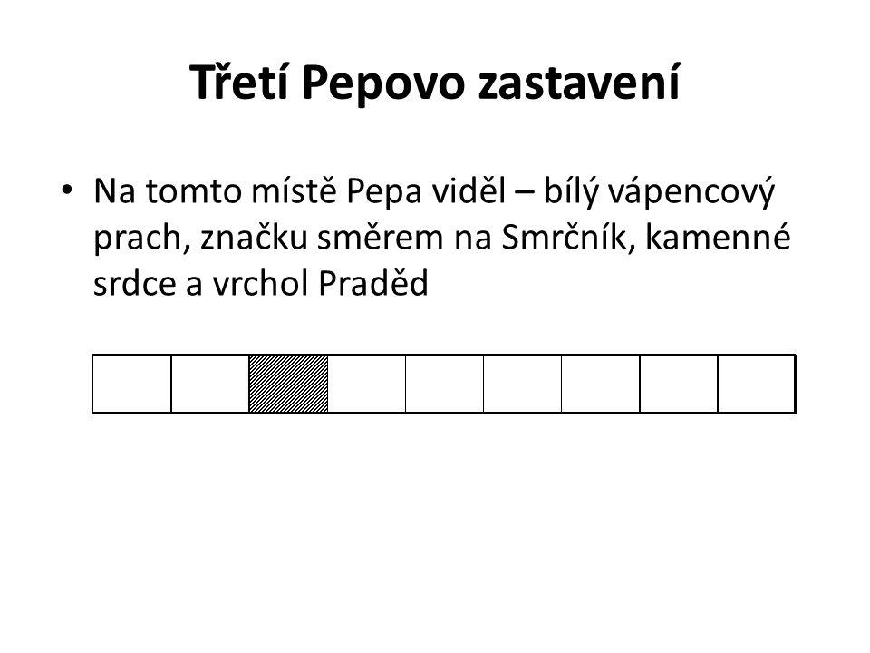 Třetí Pepovo zastavení