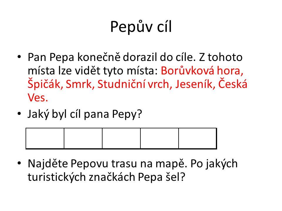 Pepův cíl Pan Pepa konečně dorazil do cíle. Z tohoto místa lze vidět tyto místa: Borůvková hora, Špičák, Smrk, Studniční vrch, Jeseník, Česká Ves.