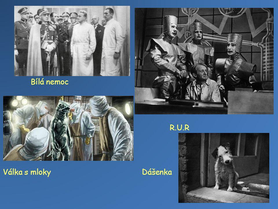 Bílá nemoc R.U.R Válka s mloky Dášenka