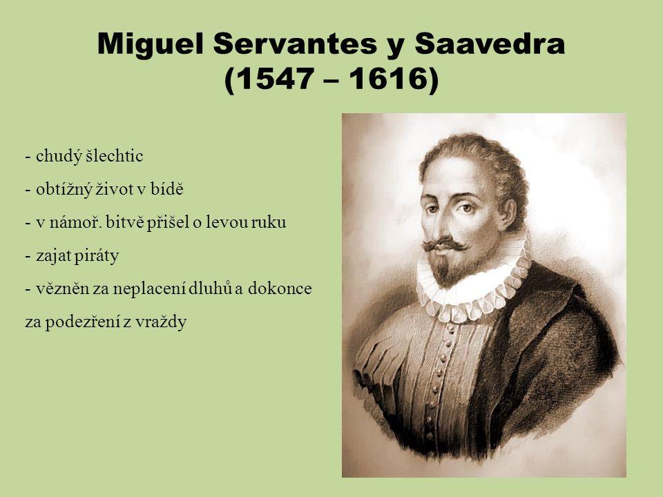 Miguel Servantes y Saavedra (1547 – 1616)