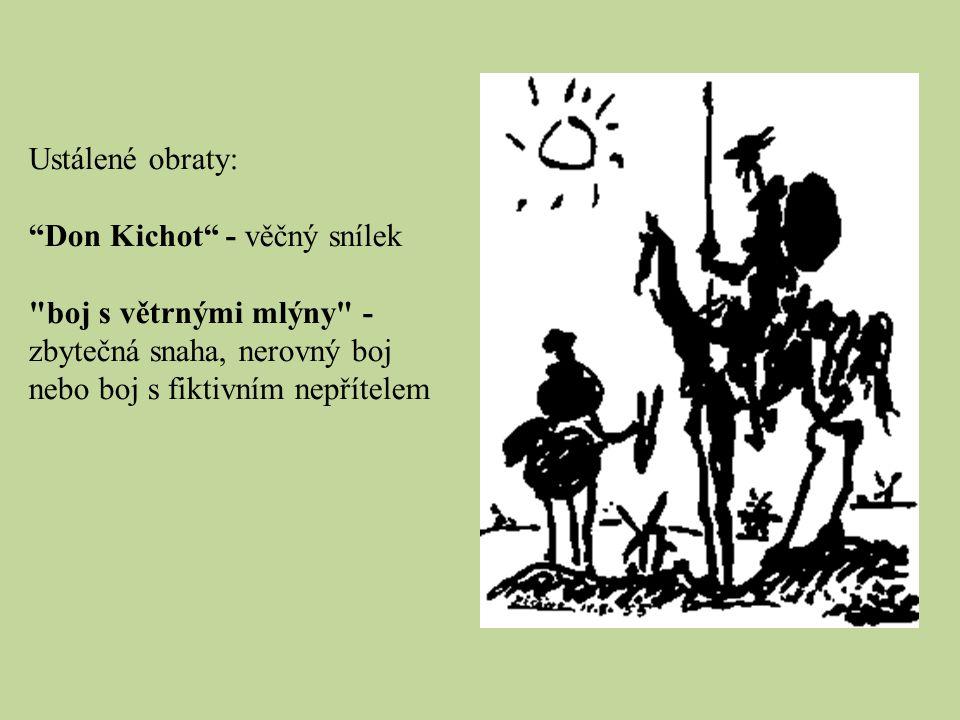 Ustálené obraty: Don Kichot - věčný snílek.