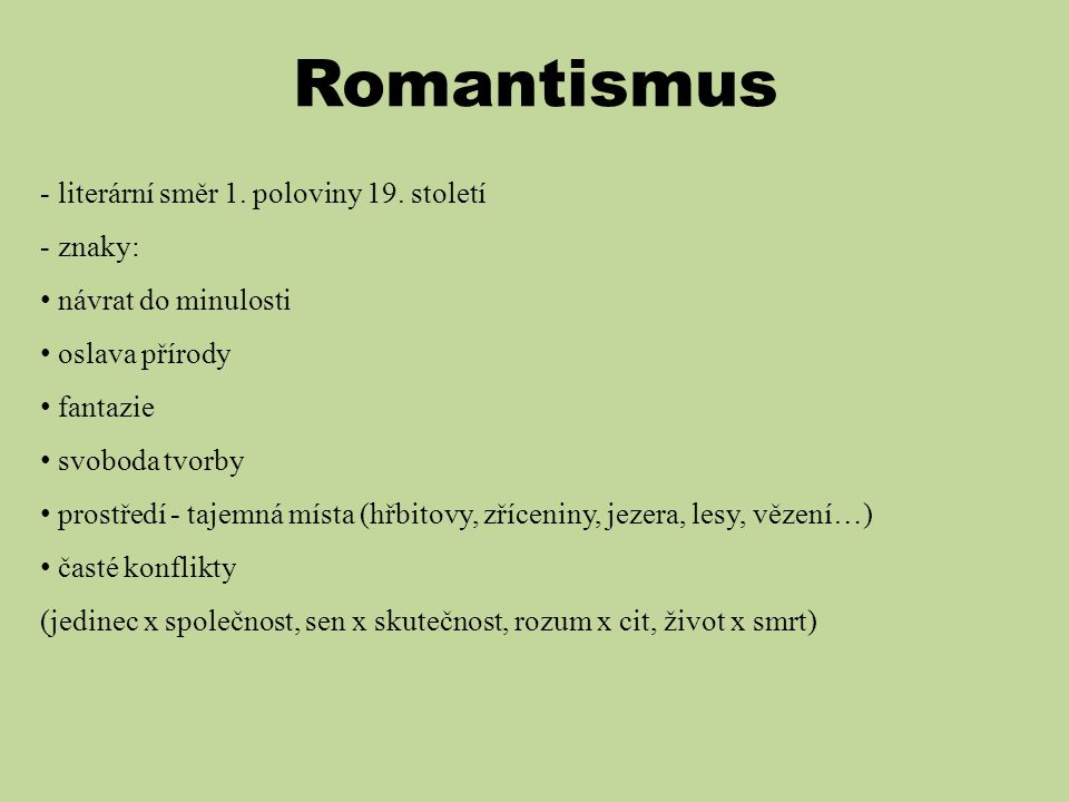 Romantismus literární směr 1. poloviny 19. století znaky: