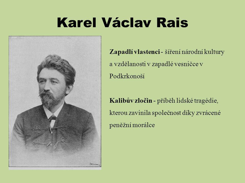 Karel Václav Rais Zapadlí vlastenci - šíření národní kultury a vzdělanosti v zapadlé vesničce v Podkrkonoší.