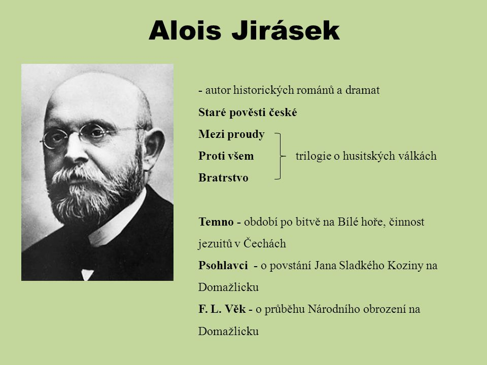 Alois Jirásek - autor historických románů a dramat Staré pověsti české
