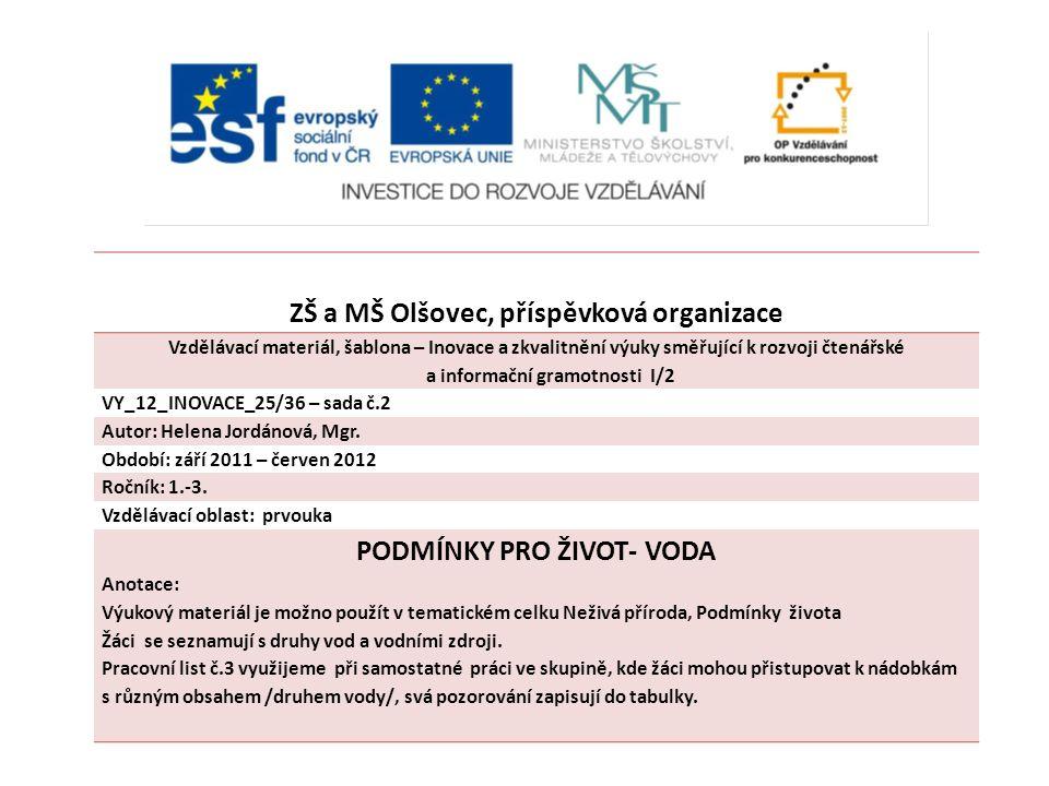ZŠ a MŠ Olšovec, příspěvková organizace PODMÍNKY PRO ŽIVOT- VODA