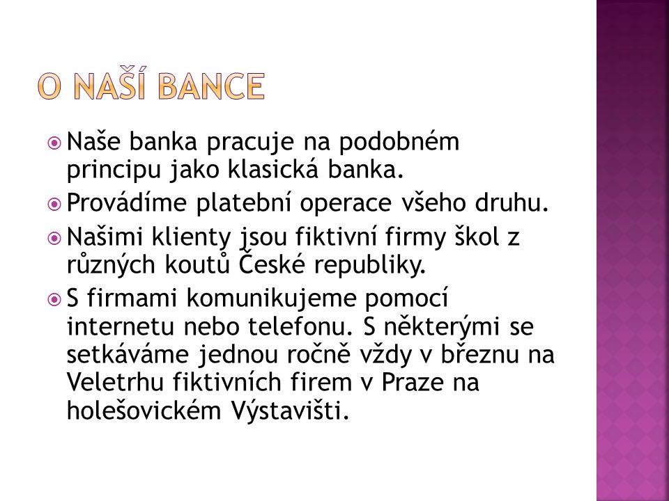 O naší bance Naše banka pracuje na podobném principu jako klasická banka. Provádíme platební operace všeho druhu.