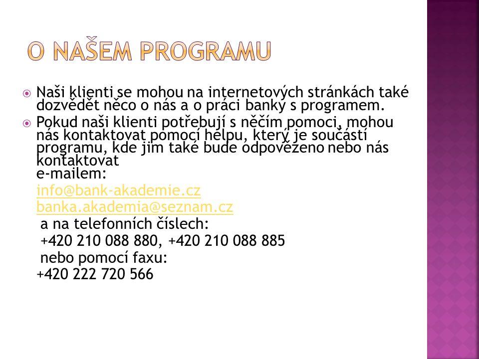 O našem programu Naši klienti se mohou na internetových stránkách také dozvědět něco o nás a o práci banky s programem.