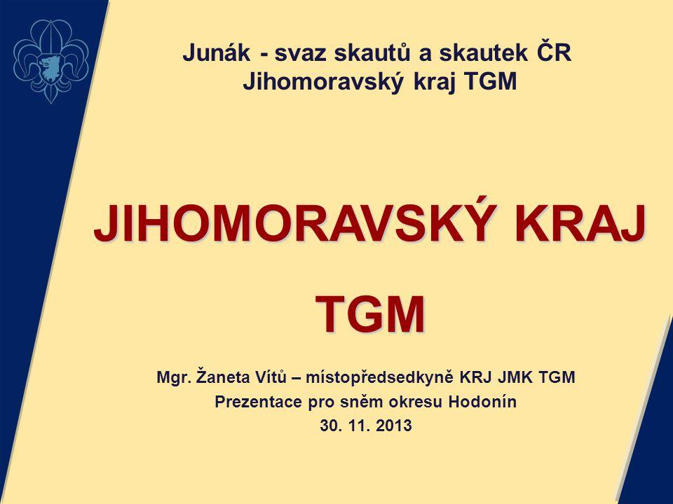 JIHOMORAVSKÝ KRAJ TGM Junák - svaz skautů a skautek ČR