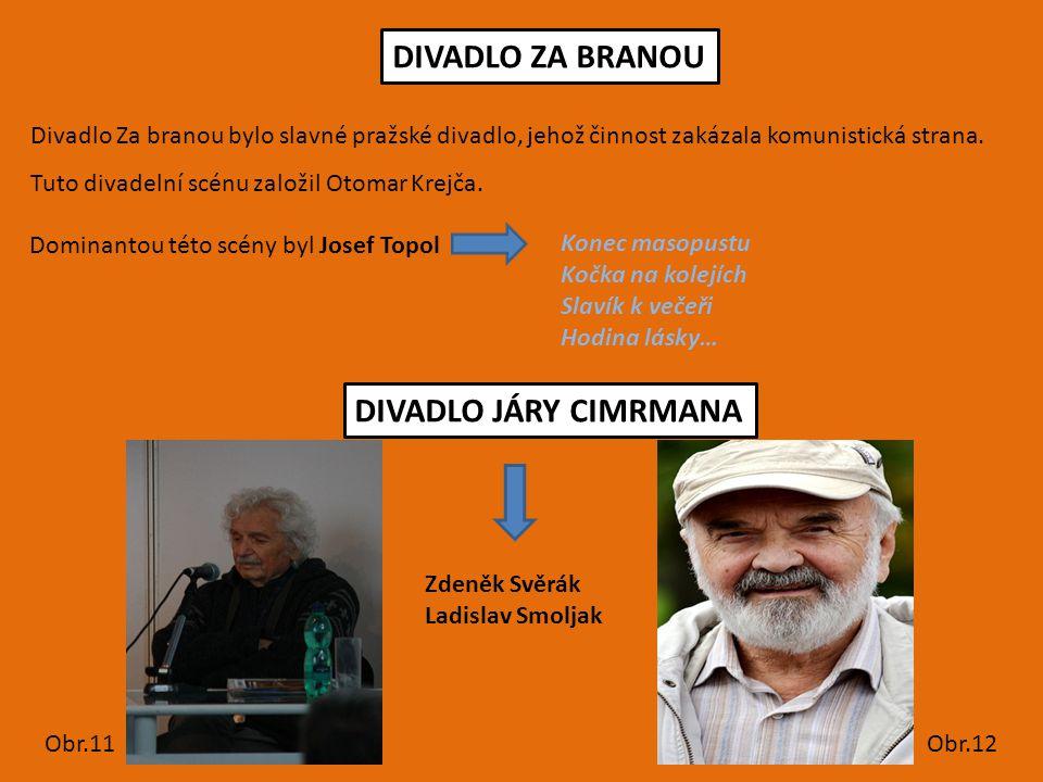 DIVADLO ZA BRANOU DIVADLO JÁRY CIMRMANA
