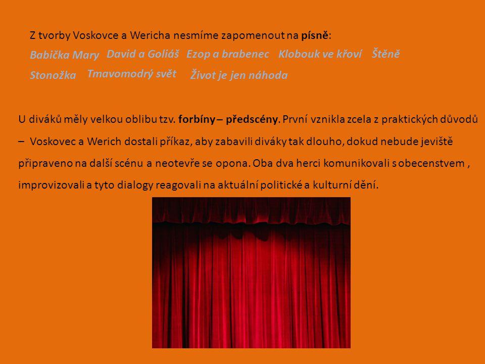 Z tvorby Voskovce a Wericha nesmíme zapomenout na písně: