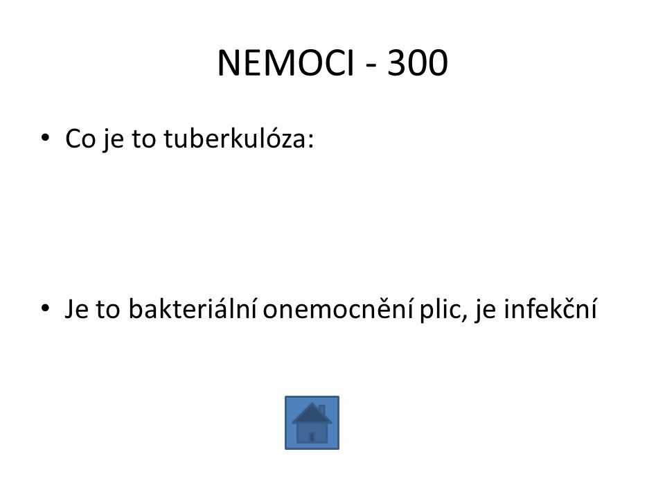 NEMOCI - 300 Co je to tuberkulóza: