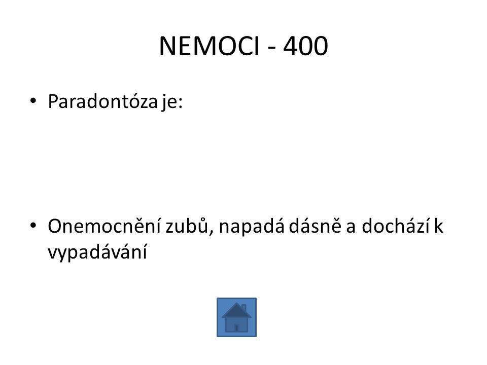 NEMOCI - 400 Paradontóza je: