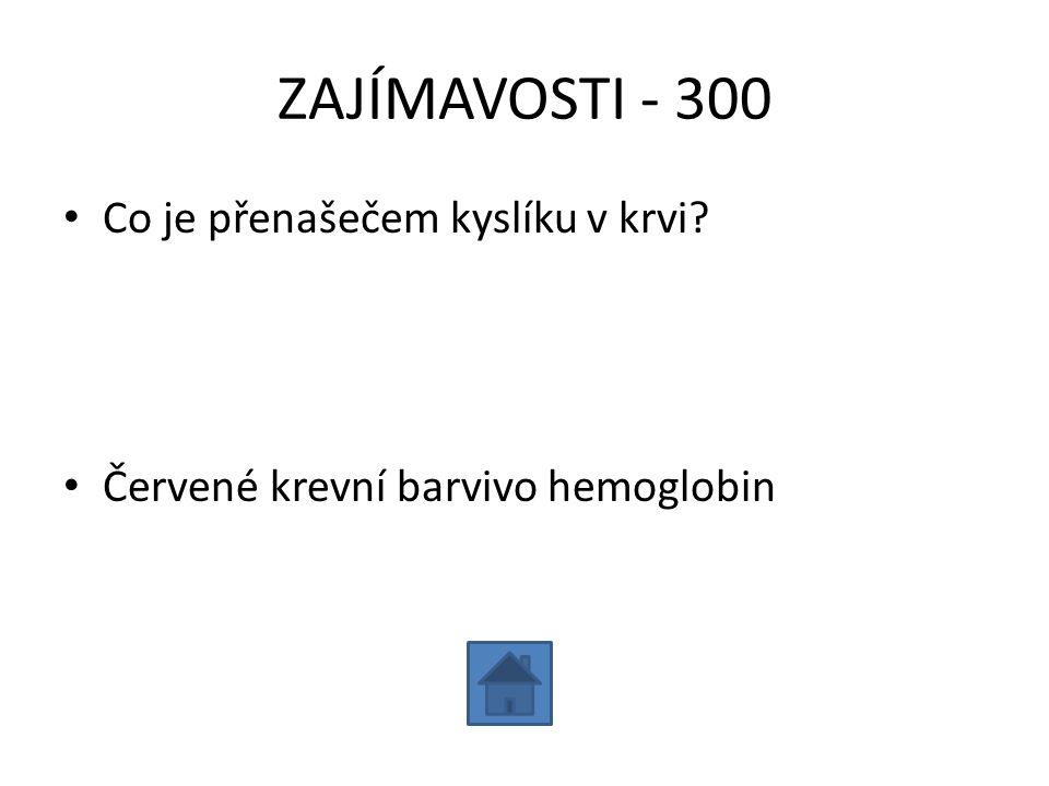 ZAJÍMAVOSTI - 300 Co je přenašečem kyslíku v krvi