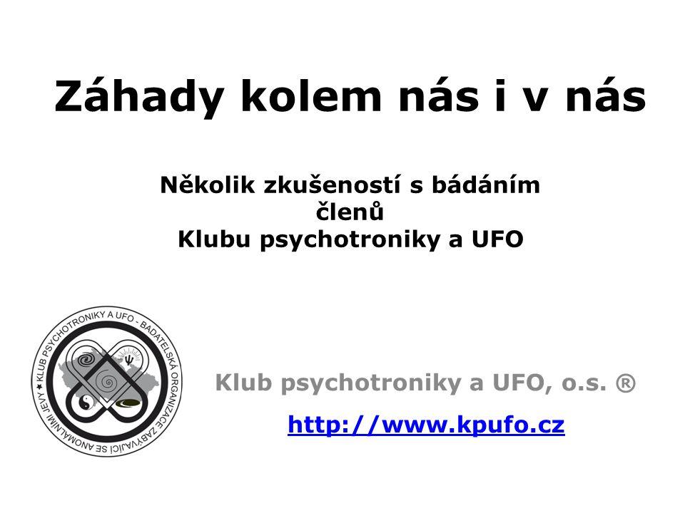 Klub psychotroniky a UFO, o.s. ® http://www.kpufo.cz