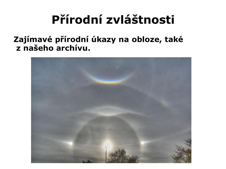 Přírodní zvláštnosti Zajímavé přírodní úkazy na obloze, také