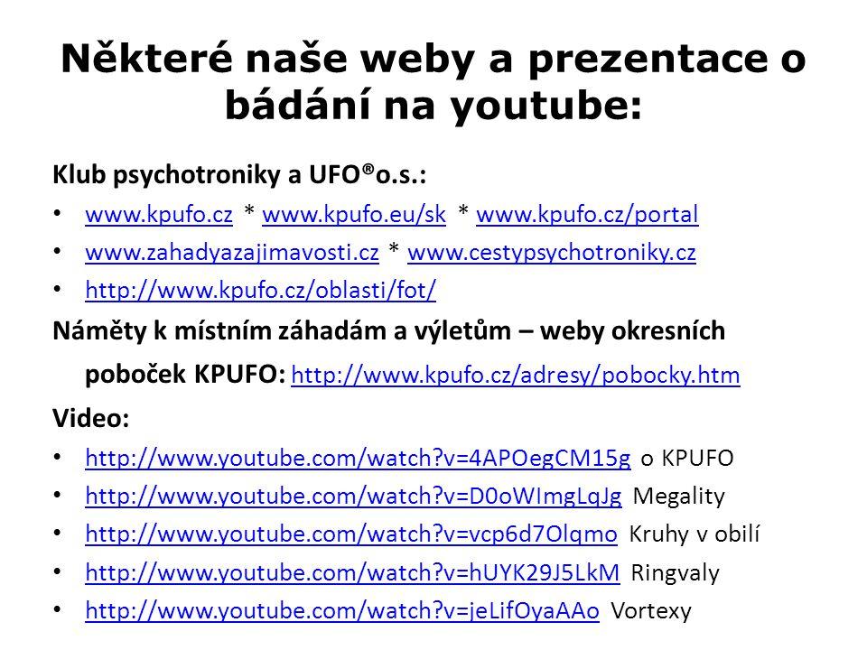Některé naše weby a prezentace o bádání na youtube: