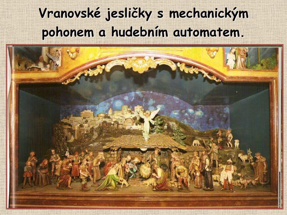 Vranovské jesličky s mechanickým pohonem a hudebním automatem.